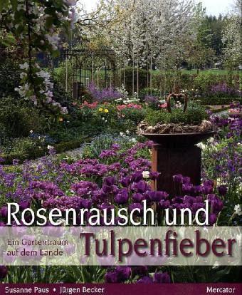 Rosenrausch und Tulpenfieber - Paus, Susanne; Becker, Jürgen