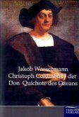 Christoph Columbus - der Don Quichote des Ozeans
