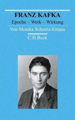 Franz Kafka - Schmitz-Emans, Monika