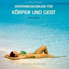 Entspannungsmusik für Körper und Geist. Tl.6, Audio-CD - Electric Air Project 6