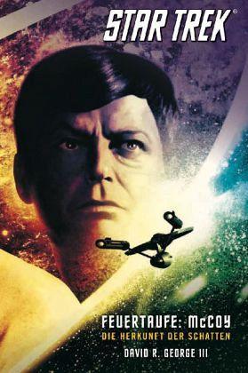 Star Trek, The Original Series - Feuertaufe: McCoy - Die Herkunft der Schatten - George, David R.