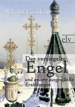 Der versiegelte Engel - Leskow, Nikolaj S.