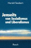 Jenseits von Sozialismus und Liberalismus