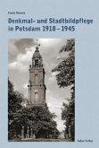 Denkmal- und Stadtbildpflege in Potsdam 1918-1945
