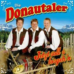 Jetzt Solls Losgehn - Donautaler,Die