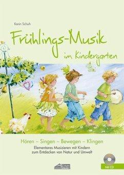 Frühlings-Musik im Kindergarten (inkl. CD) - Schuh, Karin