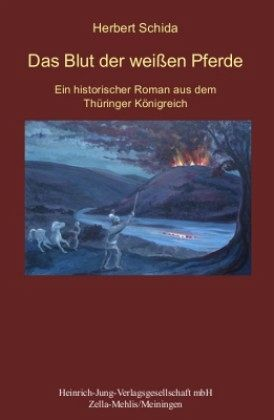 Thüringen-Saga 02. Das Blut der weißen Pferde - Schida, Herbert