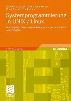Systemprogrammierung in UNIX / Linux - Ehses, Erich;Köhler, Lutz;Riemer, Petra