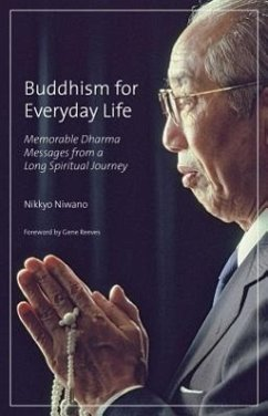 Buddhism for Everyday Life: Memorable Dharma Messages from a Long Spiritual Journey - Niwano, Nikkyo; Reeves, Gene
