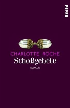 Schoßgebete - Roche, Charlotte