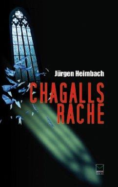 Chagalls Rache - Heimbach, Jürgen