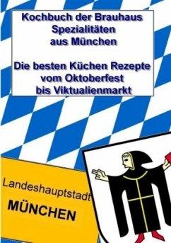 Kochbuch der Brauhaus Spezialitäten aus München