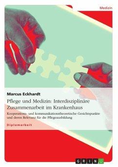 Pflege und Medizin: Interdisziplinäre Zusammenarbeit im Krankenhaus