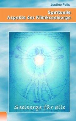 Spirituelle Aspekte der Klinikseelsorge