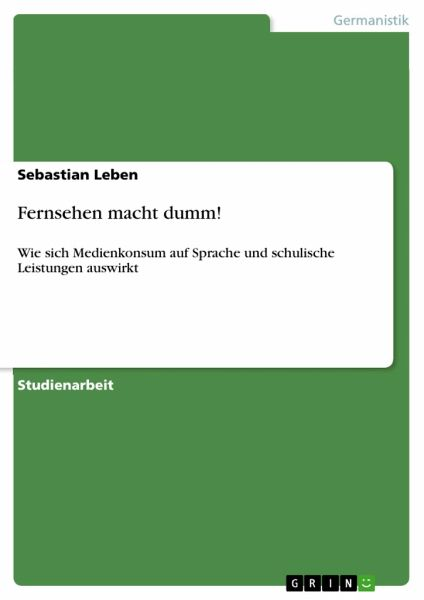 Fernsehen Macht Dumm : fernsehen macht dumm von sebastian leben schulbuch ~ Frokenaadalensverden.com Haus und Dekorationen