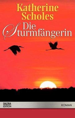 Die Sturmfängerin : Roman. Aus dem Engl. von Margarethe van Pee, Galeria-Edition.