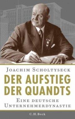 Der Aufstieg der Quandts - Scholtyseck, Joachim
