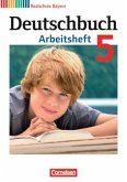 Deutschbuch 5. Jahrgangsstufe. Arbeitsheft mit Lösungen. Realschule Bayern