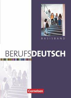 Berufsdeutsch. Basisband. Schülerbuch mit eingelegten Lösungen