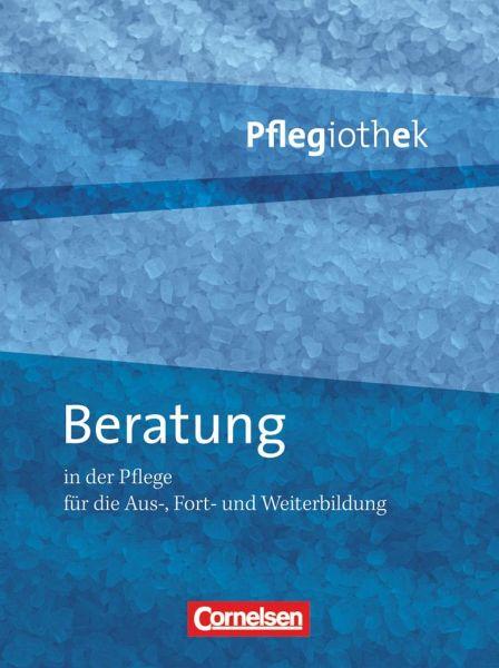 Pflegiothek: Beratung in der Pflege - Petter-Schwaiger, Brigitte