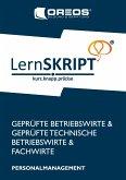 LernSKRIPT PERSONALMANAGEMENT zur Prüfungsvorbereitung der IHK Prüfungen zum Fachwirt, Betriebswirt und Technischen Betriebswirt