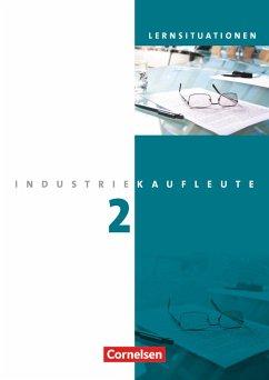 Industriekaufleute 2. Ausbildungsjahr: Lernfelder 6-9. Arbeitsbuch mit Lernsituationen - Brunnett, Anja;Klein, Hans-Peter;Weleda, Gisbert