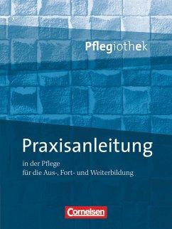 Pflegiothek: Praxisanleitung in der Pflegeausbildung - Paschko, Frauke;Schulze-Kruschke, Christine