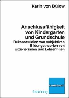 Anschlussfähigkeit von Kindergarten und Grundschule - Bülow, Karin von