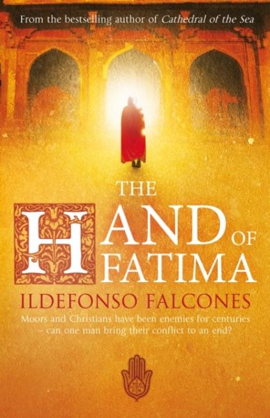 The Hand of Fatima - Falcones, Ildefonso