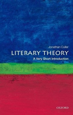Literary Theory: A Very Short Introduction - Culler, Jonathan (Class of 1916 Professor of English and Comparative