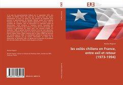 Les Exilés Chiliens En France, Entre Exil Et Retour (1973-1994)