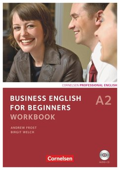 Business English for Beginners A2. Workbook mit CD - Welch, Birgit; Frost, Andrew