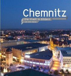 Chemnitz - Die Stadt in Bildern - Hanus, Dirk