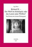 Richard II. - Der Wolf im Schafspelz oder das Lamm unter Wölfen?