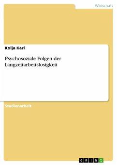 Psychosoziale Folgen der Langzeitarbeitslosigkeit - Karl, Kolja
