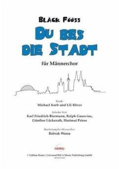 Bläck Fööss - Du bes die Stadt, für Männerchor