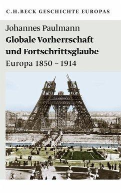Globale Vorherrschaft und Fortschrittsglaube - Paulmann, Johannes