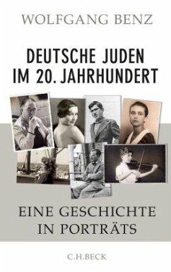 Deutsche Juden im 20. Jahrhundert - Benz, Wolfgang