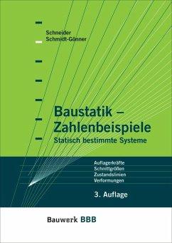 Baustatik - Zahlenbeispiele - Schneider, Klaus-Jürgen; Schmidt-Gönner, Günter