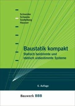 Baustatik kompakt - Schneider, Klaus-Jürgen; Schweda, Erwin