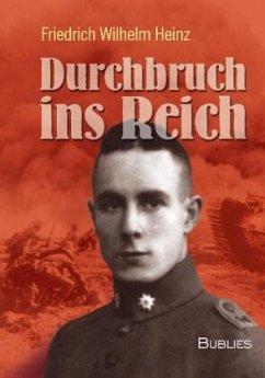 Durchbruch ins Reich - Heinz, Friedrich W.