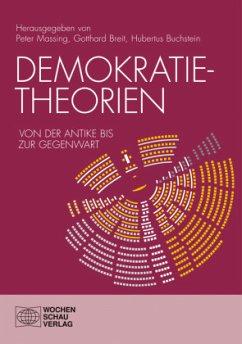 Demokratietheorien - Breit, Gotthard; Massing, Peter; Buchstein, Hubertus