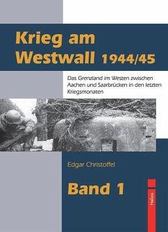 Krieg am Westwall 1944/45 - Christoffel, Edgar