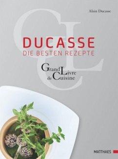 Ducasse - die besten Rezepte - Ducasse, Alain