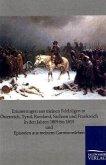 Erinnerungen aus meinen Feldzügen in Österreich, Tyrol, Russland, Sachsen und Frankreich in den Jahren 1809 bis 1815 und Episoden aus meinem Garnisonsleben