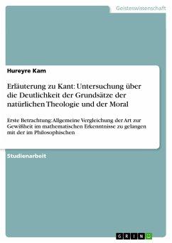 Erläuterung zu Kant: Untersuchung über die Deutlichkeit der Grundsätze der natürlichen Theologie und der Moral - Kam, Hureyre