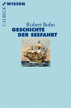 Geschichte der Seefahrt - Bohn, Robert