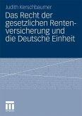 Das Recht der gesetzlichen Rentenversicherung und die Deutsche Einheit