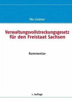 Verwaltungsvollstreckungsgesetz für den Freistaat Sachsen - Lindner, Tilo