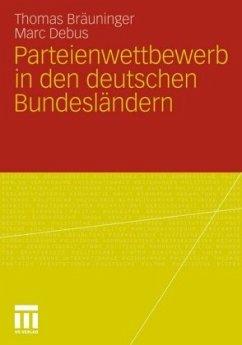 Parteienwettbewerb in den deutschen Bundesländern - Bräuninger, Thomas; Debus, Marc